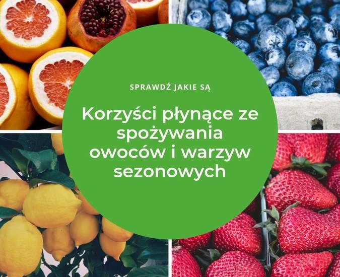 Korzyści płynące ze spożywania owoców i warzyw sezonowych